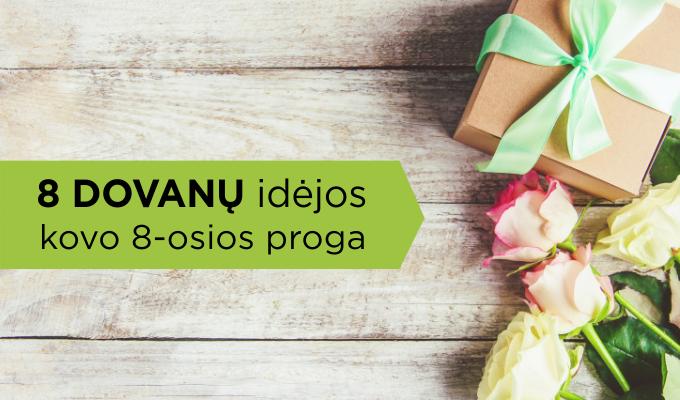 8 dovanų idėjos moterims tarptautinės moters dienos proga