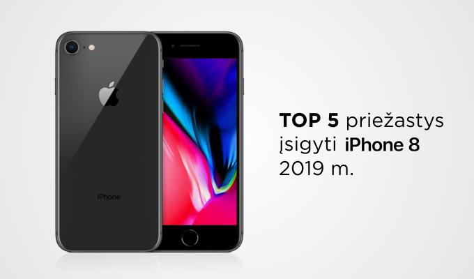 """5 rimtos priežastys įsigyti """"iPhone 8"""" 2019 metais"""